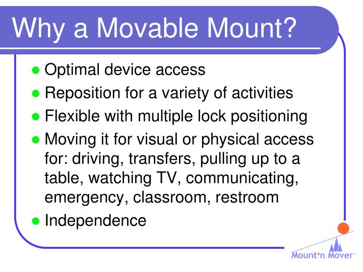 Why a movable mount