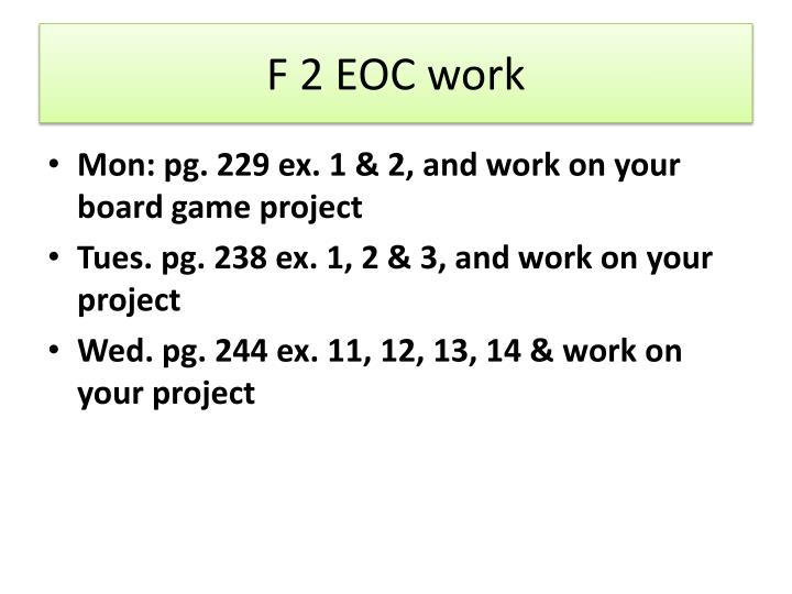 F 2 EOC work