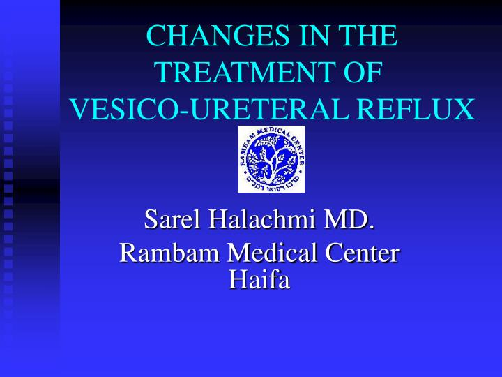 changes in the treatment of vesico ureteral reflux n.