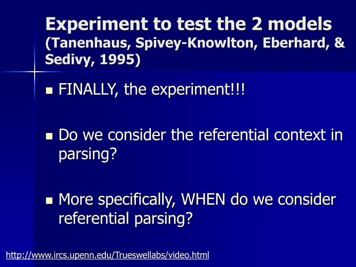 Experiment to test the 2 models