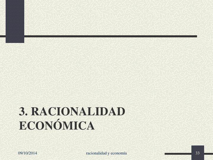 3. Racionalidad económica