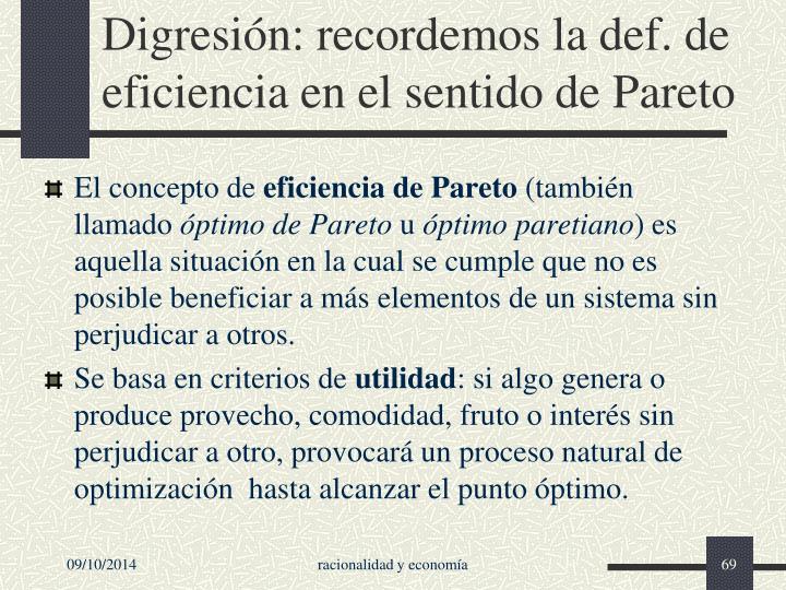 Digresión: recordemos la def. de eficiencia en el sentido de Pareto