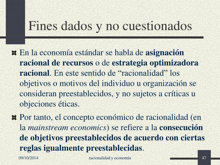 Fines dados y no cuestionados