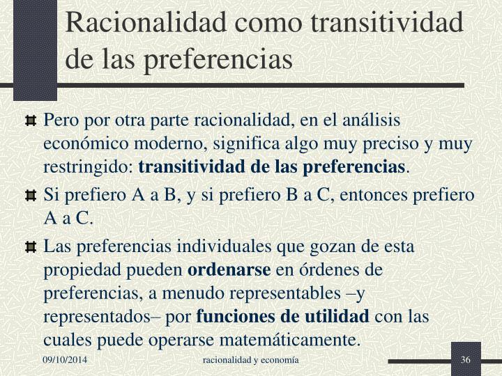 Racionalidad como transitividad de las preferencias