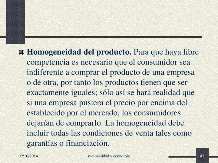 Homogeneidad del producto.