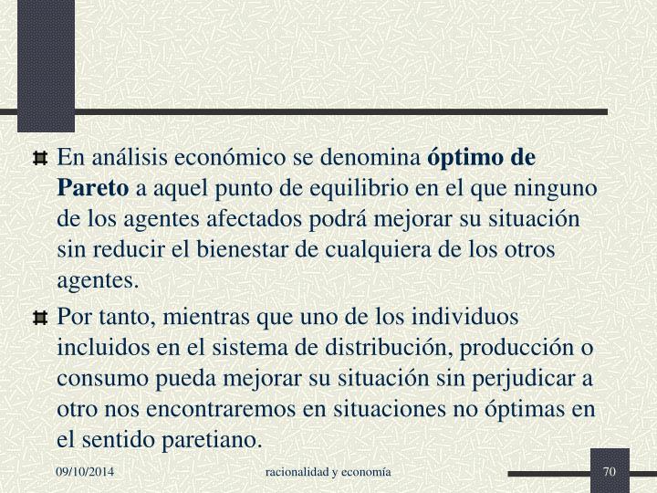 En análisis económico se denomina