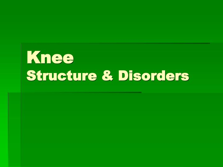 knee structure disorders n.
