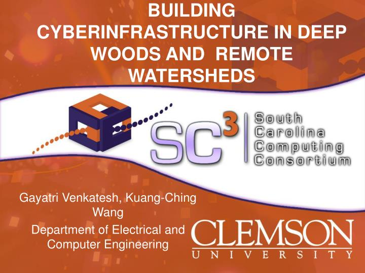 Building cyberinfrastructure in deep woods and remote watersheds