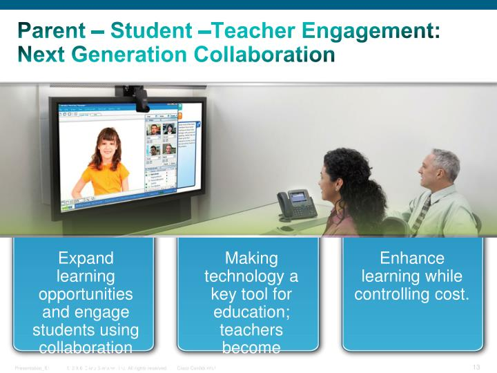 Parent – Student –Teacher Engagement: Next Generation Collaboration