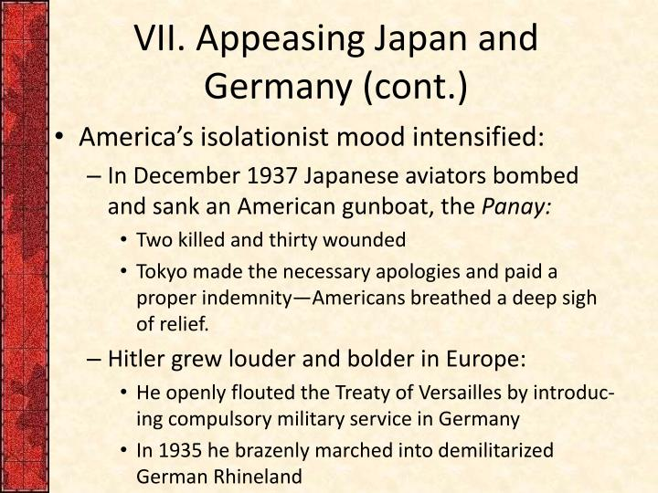VII. Appeasing Japan and Germany (cont.)