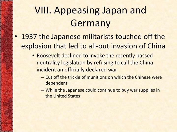 VIII. Appeasing Japan and Germany