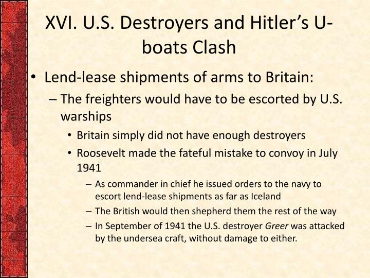 XVI. U.S. Destroyers and Hitler'
