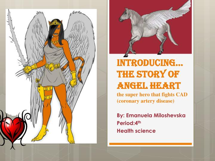 introducing the story of angel heart the super hero that fights cad coronary artery disease n.