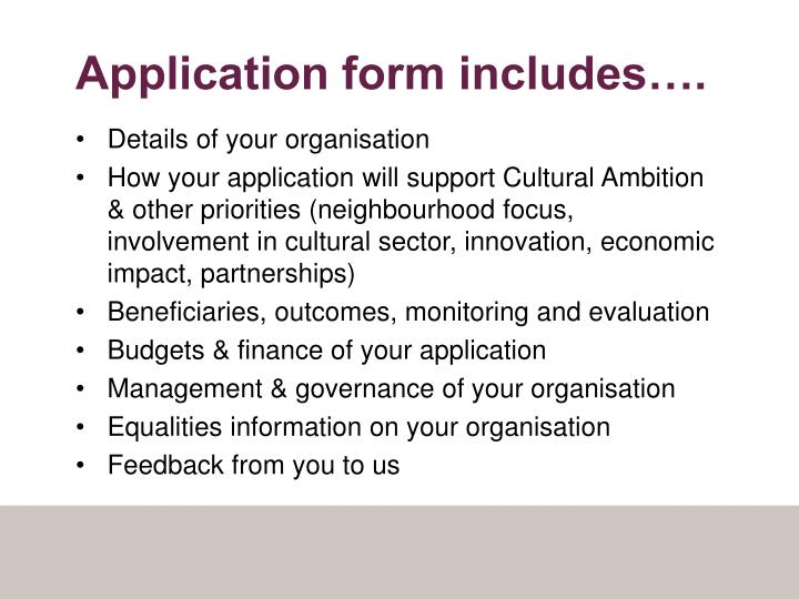 Application form includes….