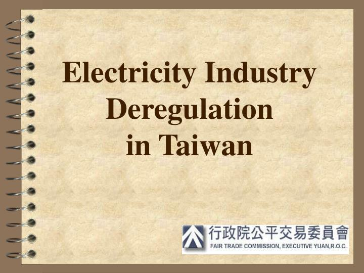 electricity industry deregulation in taiwan n.