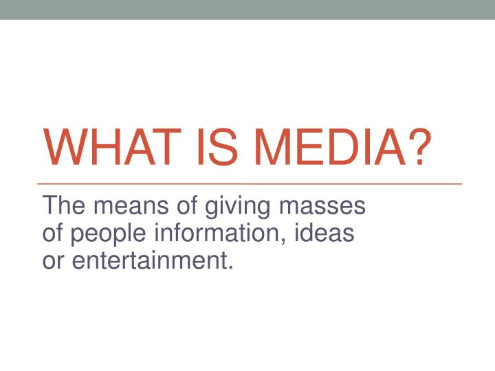 what is media The mass media is a diversified collection of media technologies that reach a large audience via mass communicationthe technologies through which this communication takes place include a variety of outlets.