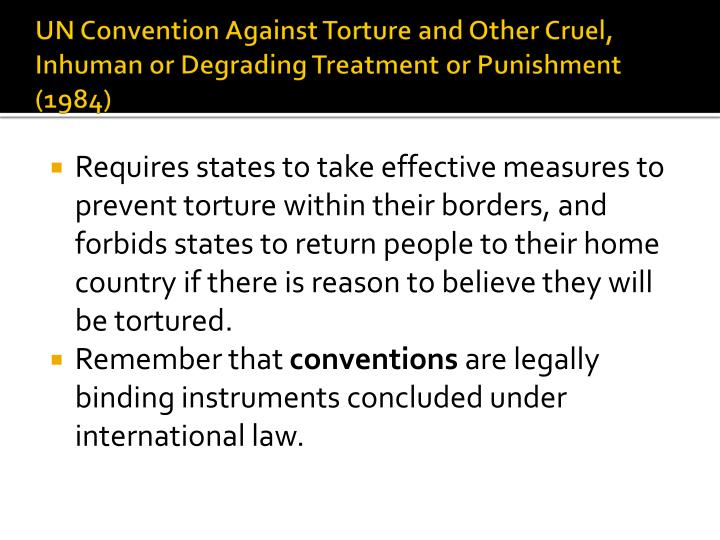 UN Convention Against Torture and Other Cruel, Inhuman or Degrading Treatment or Punishment (1984)