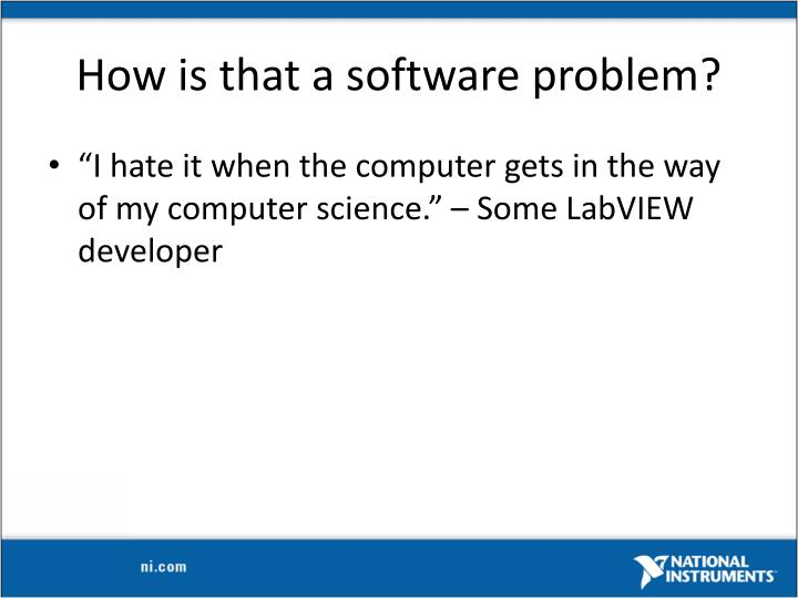 How is that a software problem?