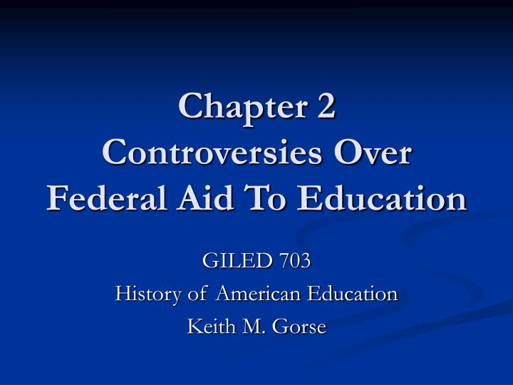 chapter 2 controversies over federal aid to education n.