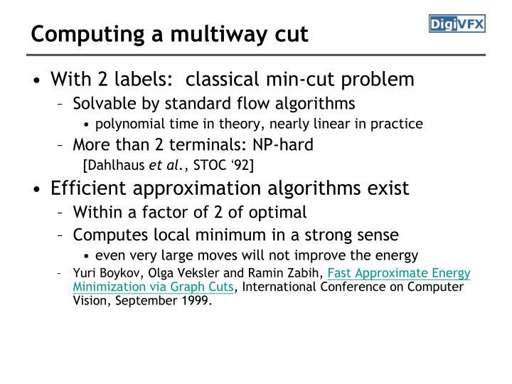 Computing a multiway cut