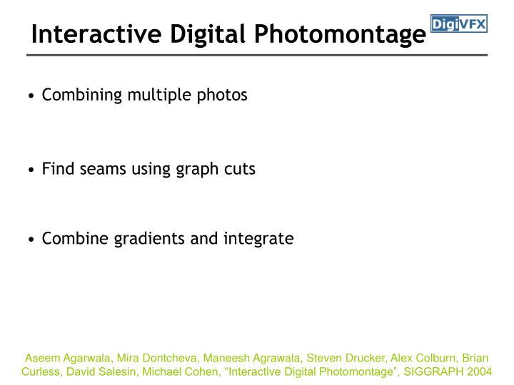 Interactive Digital Photomontage