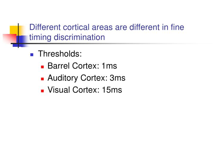 Different cortical areas are different in fine timing discrimination