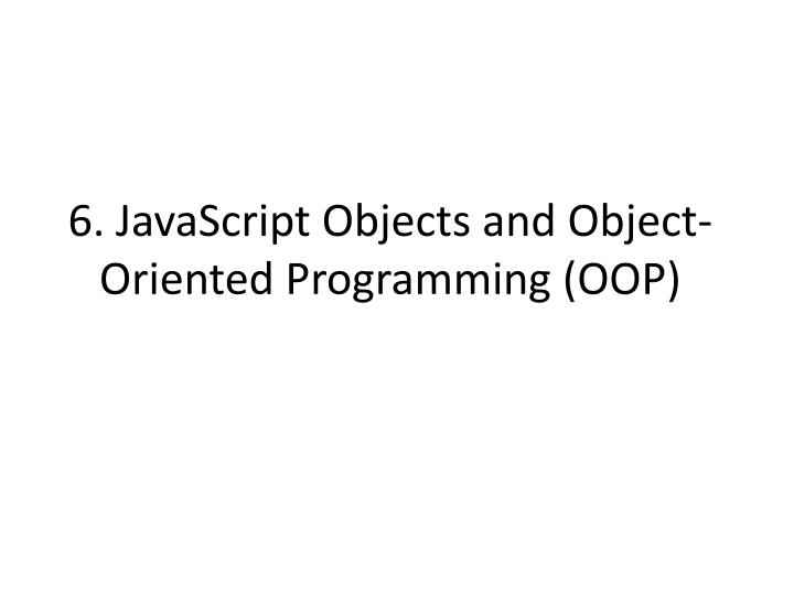 6 javascript objects and object oriented programming oop n.