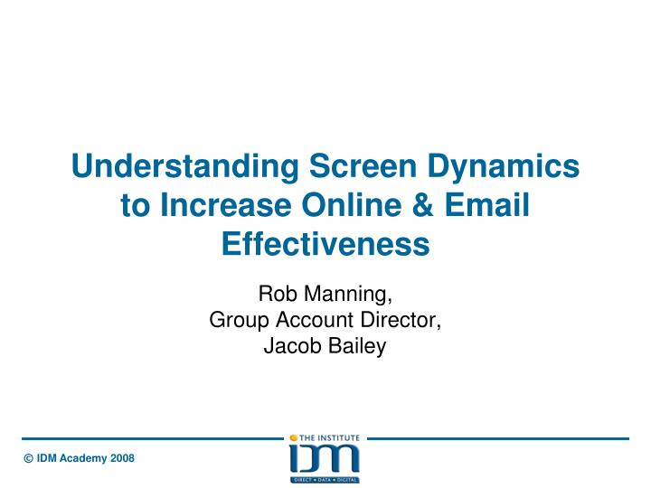 understanding screen dynamics to increase online email effectiveness n.