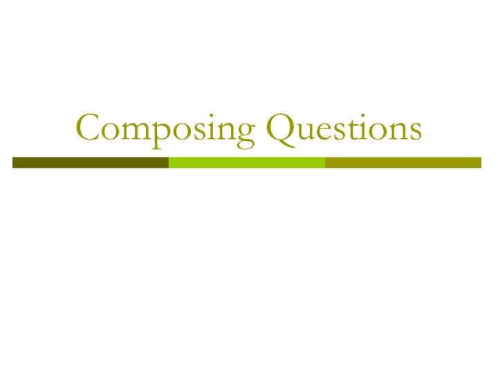 composing questions n.