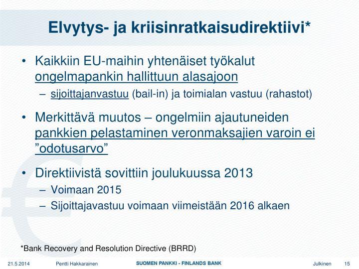 Elvytys- ja kriisinratkaisudirektiivi*
