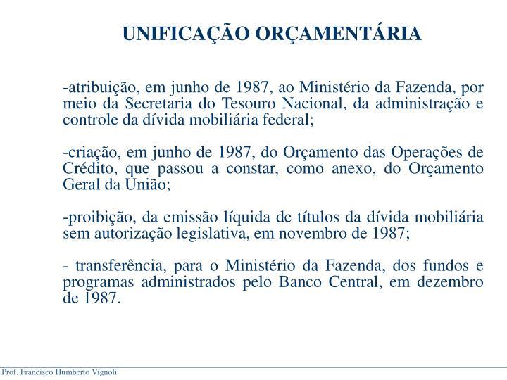 UNIFICAÇÃO ORÇAMENTÁRIA
