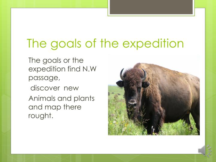 The goals of the expedition
