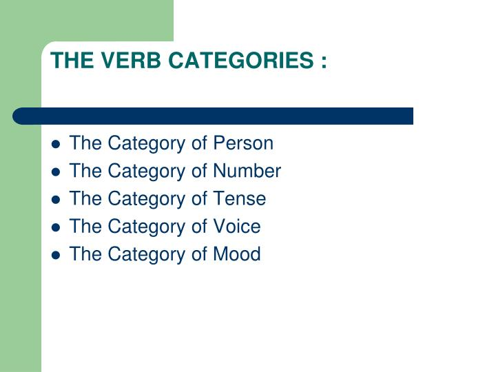 english verbs categories and subcategorization English verbs, they are restricted to certain class types and many of them have few instances in each class subcategorization frames specify the category of the main anchor, the number of arguments, each argument's category and position with respect to the anchor, and.
