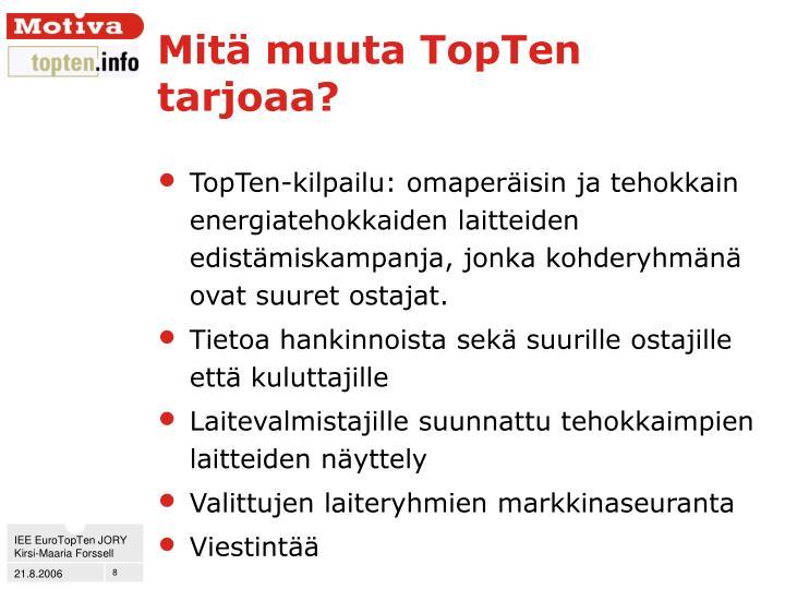 Mitä muuta TopTen tarjoaa?