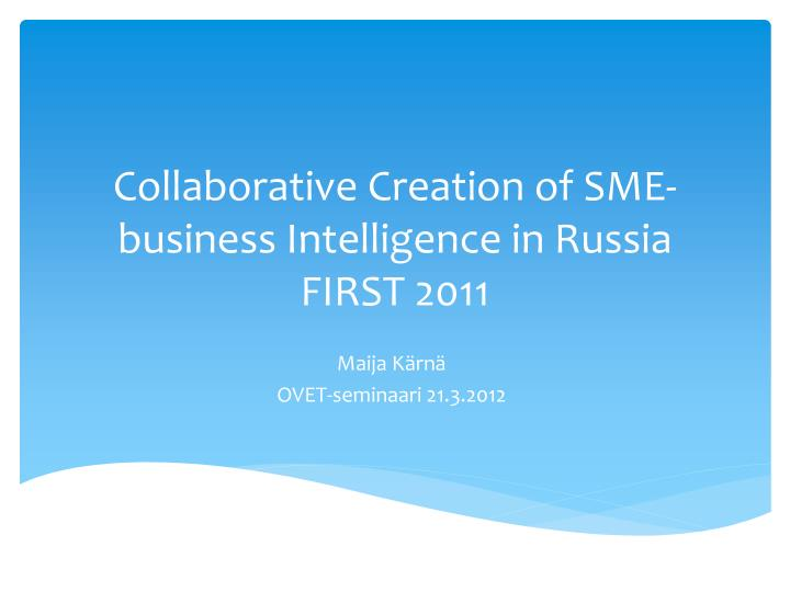 collaborative creation of sme business intelligence in russia first 2011 n.