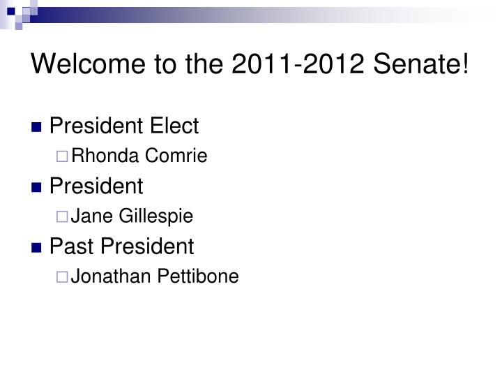 Welcome to the 2011 2012 senate