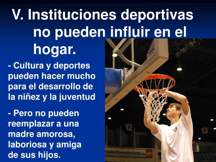 V. Instituciones deportivas