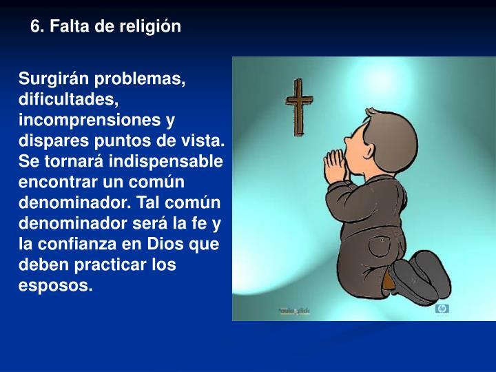 6. Falta de religión