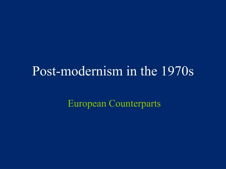 post modernism in the 1970s n.