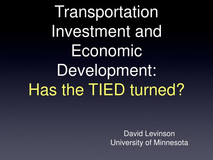 transportation investment and economic development has the tied turned n.