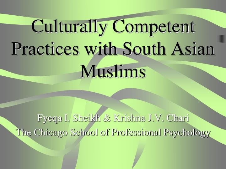 culturally competent practices with south asian muslims n.