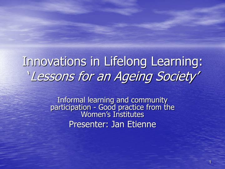 Innovations in lifelong learning lessons for an ageing society