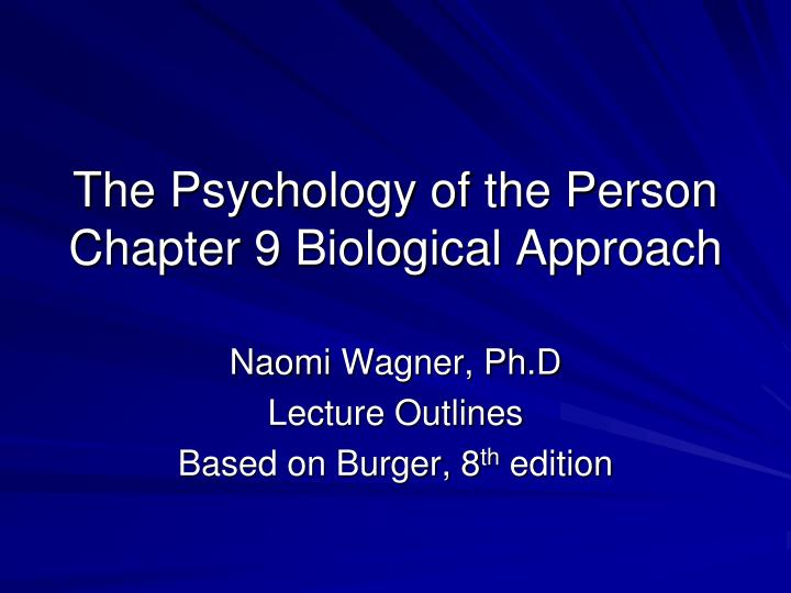 the psychology of the person chapter 9 biological approach n.
