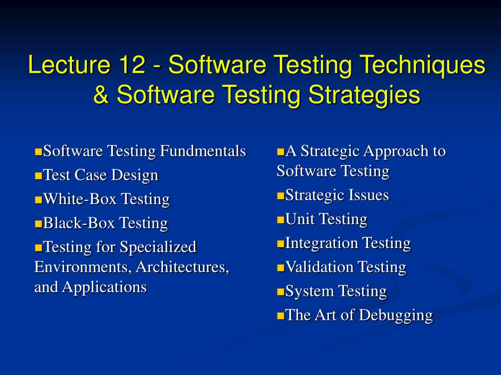 Ppt Lecture 12 Software Testing Techniques Software Testing Strategies Powerpoint Presentation Id 5336279