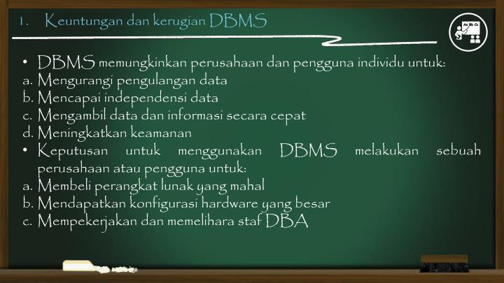 1.     Keuntungan dan kerugian DBMS