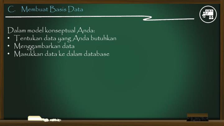 C.    Membuat Basis Data
