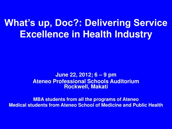 PPT - What's up, Doc?: Delivering Service Excellence in