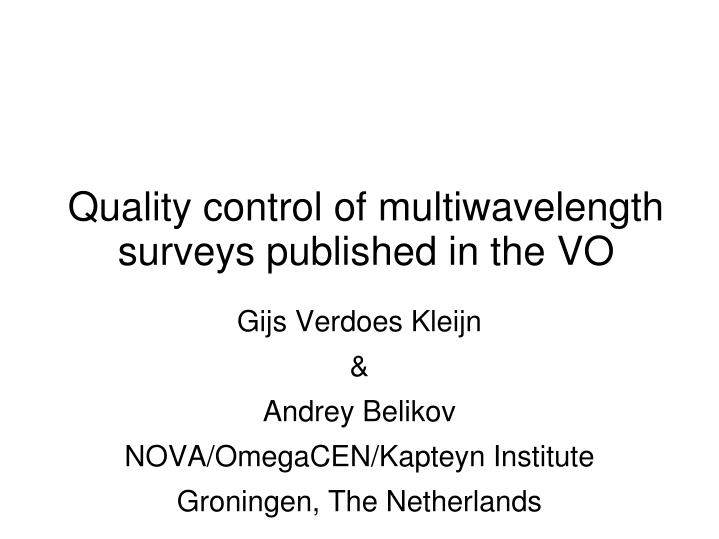 quality control of multiwavelength surveys published in the vo n.