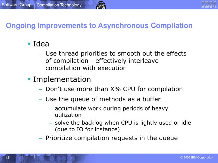 Ongoing Improvements to Asynchronous Compilation