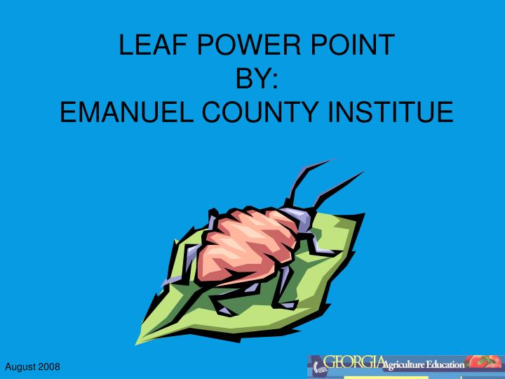 leaf power point by emanuel county institue n.
